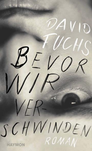 """Cover """"Bevor wir verschwinden"""" - Roman"""